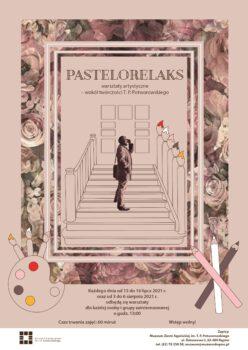 Plakat na warsztaty pt. Pastelorelaks artysta Potworowski na środku stojący na schodach do muzeum w tle logo muzeum i ramka w kwiatki