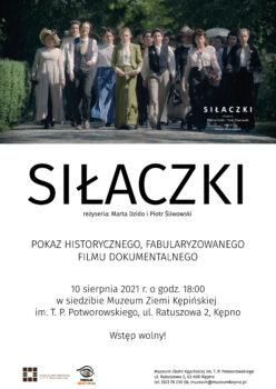 Plakat do pokazu filmu pt. Siłaczki 10 sierpnia 2021 r. o godz. 18:00 w Muzeum Ziemi Kępińskiej u góry zdjęcie z filmu idące kobiety w kostiumach z XX wieku